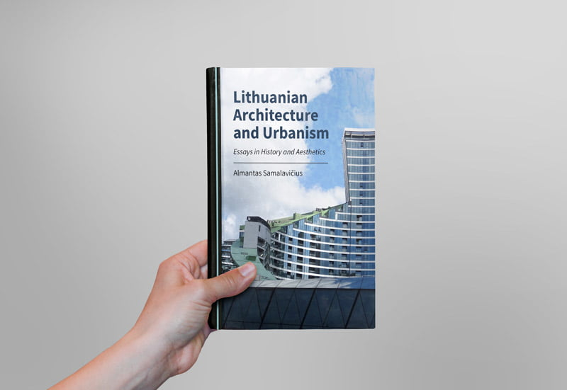 """""""Lithuanian Architecture and Urbanism: Essays in History and Aesthetics"""""""