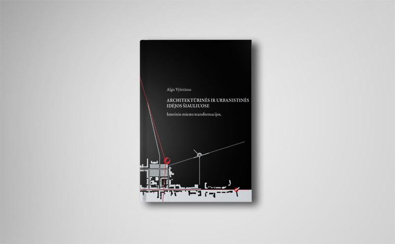 Knygos autorius – architektas, profesorius Algis Vyšniūnas, idėjos autorė ir projekto kuratorė – LAS Šiaulių skyriaus valdybos pirmininkė architektė Rūta Stuopelienė.
