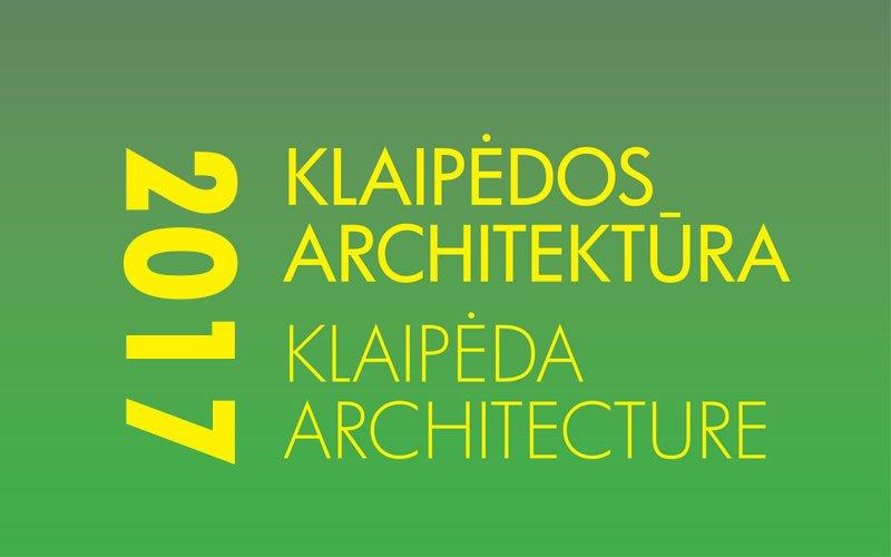"""""""Klaipėdos architektūra 2017"""""""