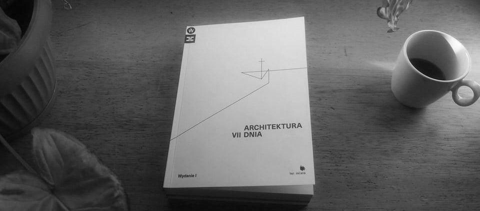 """Knyga """"VII dienos architektūra""""."""