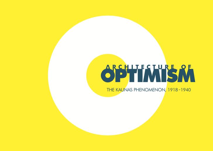"""Optimizmo architektūra: Kauno fenomenas, 1918–1940"""