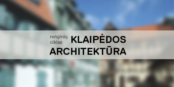 renginiu ciklas klaipedos architektura